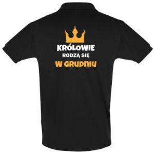 Koszulka Polo Królowie rodzą się w grudniu