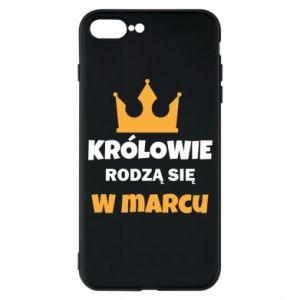 Etui na iPhone 7 Plus Królowie rodzą się w marcu