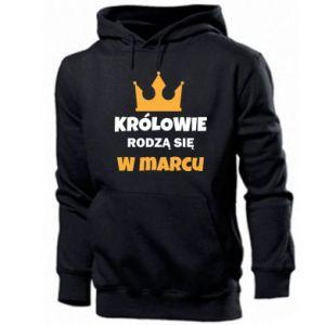 Męska bluza z kapturem Królowie rodzą się w marcu