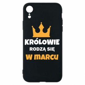 Phone case for iPhone XR Kings are born in March