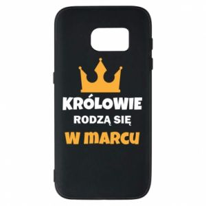 Phone case for Samsung S7 Kings are born in March