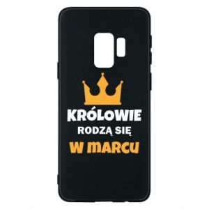Phone case for Samsung S9 Kings are born in March