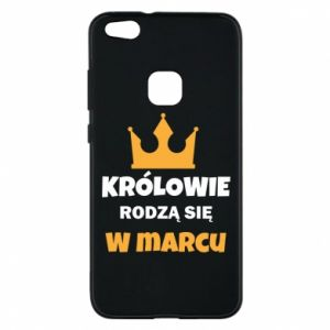 Phone case for Huawei P10 Lite Kings are born in March
