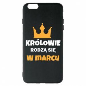 Etui na iPhone 6 Plus/6S Plus Królowie rodzą się w marcu