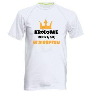 Męska koszulka sportowa Królowie rodzą się w sierpniu