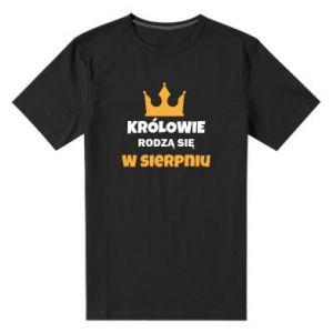 Męska premium koszulka Królowie rodzą się w sierpniu
