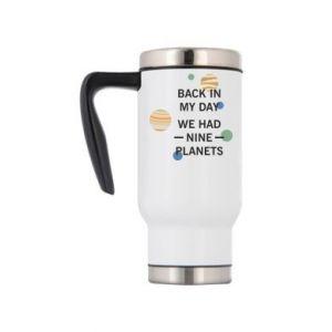 Travel mug Back in my day we had nine planets