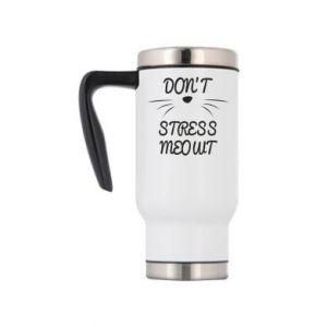Travel mug Don't stress meowt