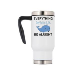 Kubek termiczny Everything whale be alright