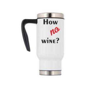 Kubek termiczny How no wine?