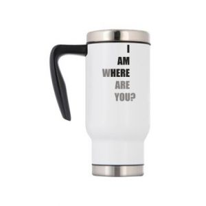 Travel mug I am where are you