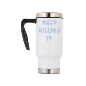 Kubek termiczny Keep killing it