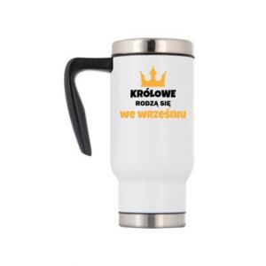 Travel mug Queens are born in September