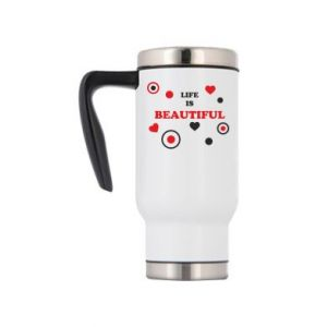 Travel mug Life is beatiful,  color