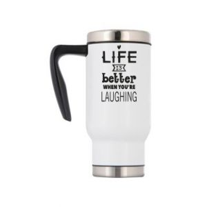Kubek termiczny Life is butter when you're laughing