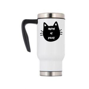 Travel mug Meow or never