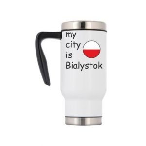 Travel mug My city is Bialystok