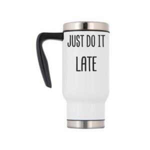 "Kubek termiczny Nadruk z napisem ""Just do it later"""