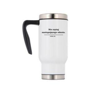 Travel mug Do not read the following sentence...