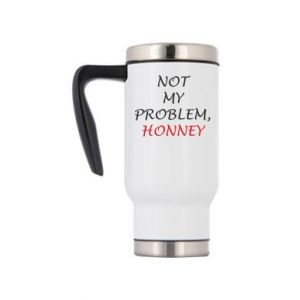 Kubek termiczny Not my problem, honny
