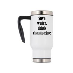 Kubek termiczny Save water, drink champagne
