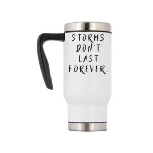 Travel mug Storms don't last forever