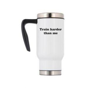 Kubek termiczny Train harder than me