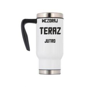 Travel mug Yesterday Today Tomorrow
