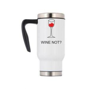 Travel mug Wine not - PrintSalon