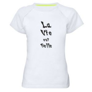 Women's sports t-shirt La vie est belle