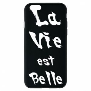 iPhone 6/6S Case La vie est belle