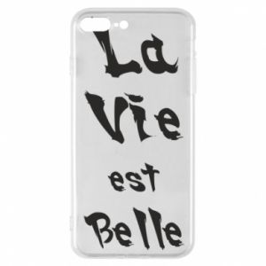 iPhone 7 Plus case La vie est belle
