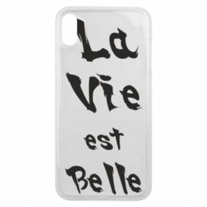 iPhone Xs Max Case La vie est belle