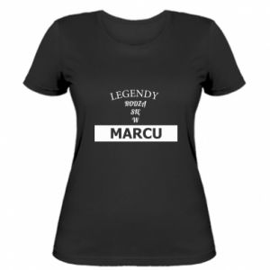 Damska koszulka Legendy rodzą się w marcu