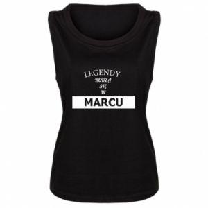 Damska koszulka bez rękawów Legendy rodzą się w marcu