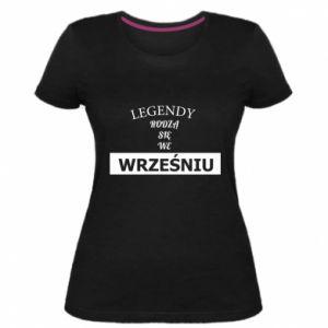 Damska premium koszulka Legendy rodzą się we wrześniu