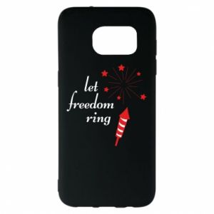 Samsung S7 EDGE Case Let freedom ring