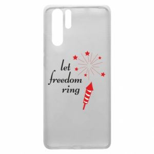 Huawei P30 Pro Case Let freedom ring