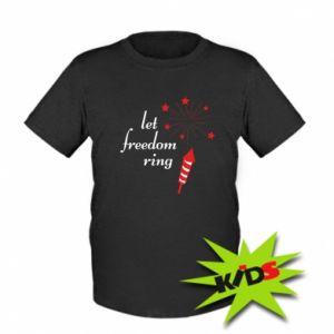 Dziecięcy T-shirt Let freedom ring