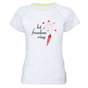 Women's sports t-shirt Let freedom ring