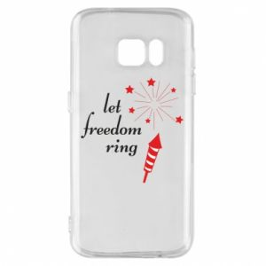 Samsung S7 Case Let freedom ring