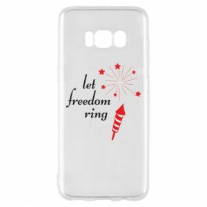 Samsung S8 Case Let freedom ring