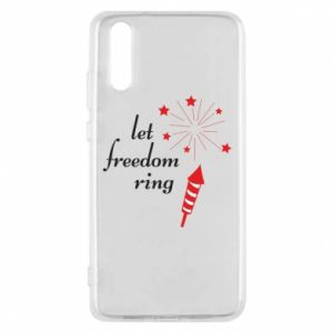 Huawei P20 Case Let freedom ring