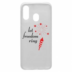 Samsung A40 Case Let freedom ring