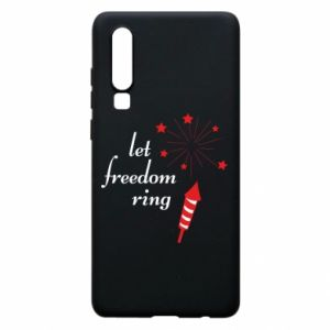 Huawei P30 Case Let freedom ring