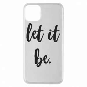 Etui na iPhone 11 Pro Max Let it be