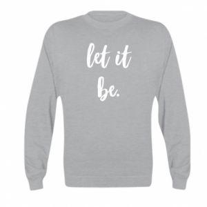 Bluza dziecięca Let it be