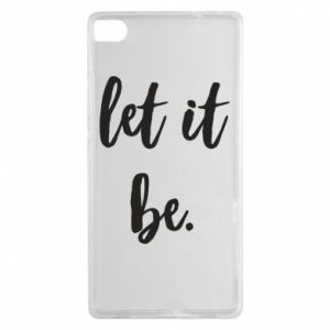 Etui na Huawei P8 Let it be