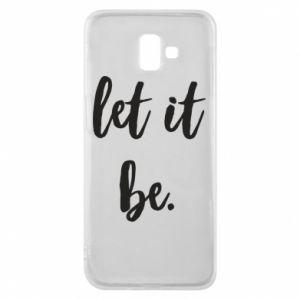Etui na Samsung J6 Plus 2018 Let it be