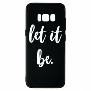 Etui na Samsung S8 Let it be
